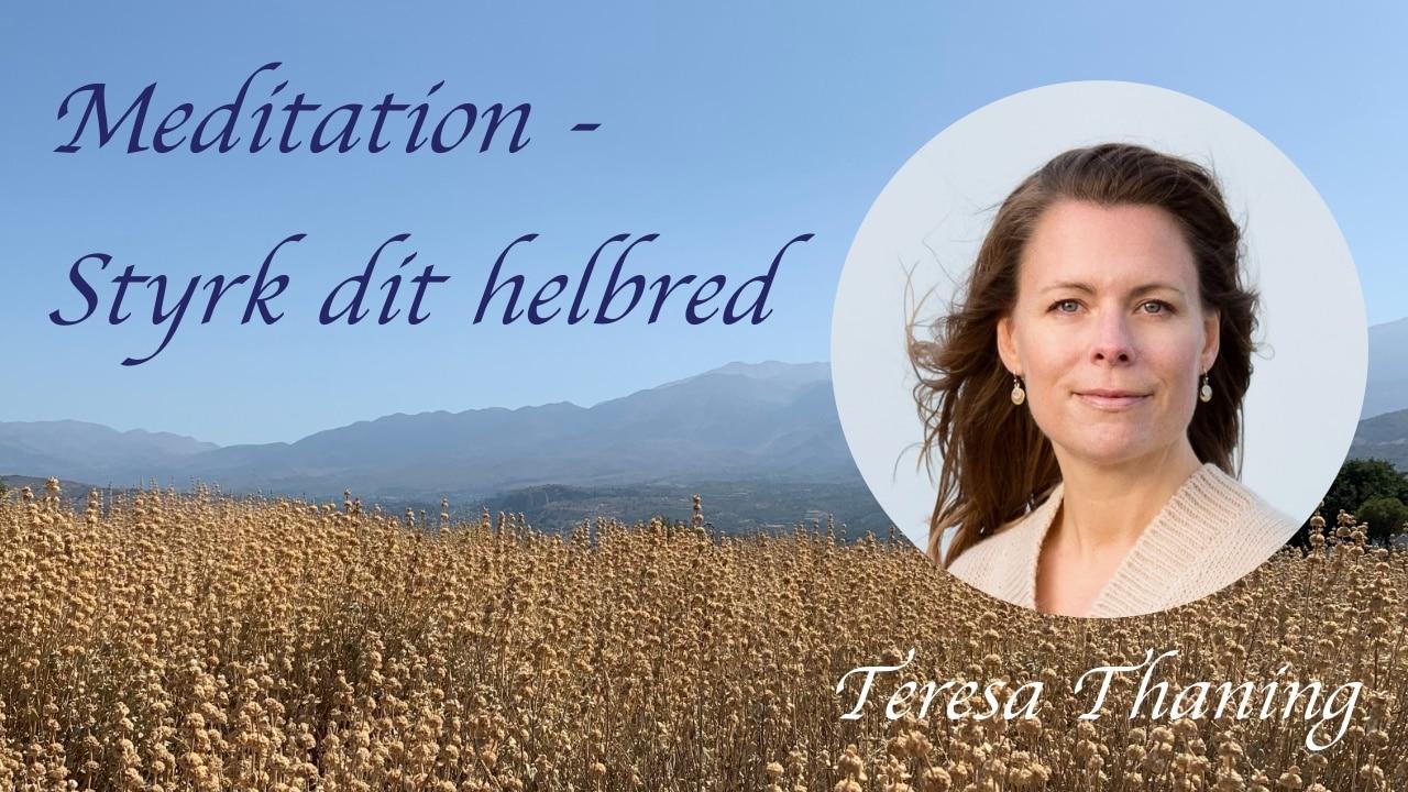 Gratis meditation - Styrk dit helbred - Teresa Thaning